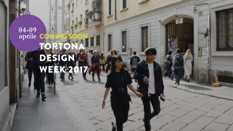 TORTONA DESIGN WEEK 2017 | Design To Connect | 4 – 9 aprile 2017